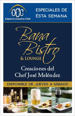 Esta semana en Bana Bistro & Lounge