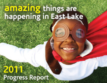 Download the East Lake Foundation 2011 Progress Report