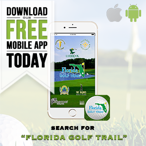 Graphic promoting Florida Golf Trail free mobile app visit the following website to download and search for FLORIDA GOLF TRAIL https://manager.gallusgolf.com/DownloadApp/853/Florida-Golf-Trail