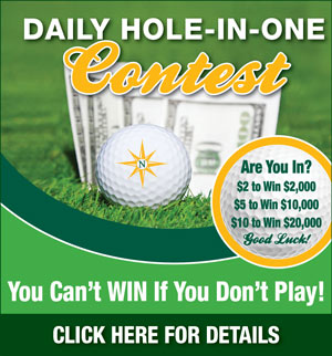 Graphic promoting Northdale Golf & Tennis Club Daily Hole-in-One contest. Links to a flyer with the following information. Hole 17 Par 3. Women 100 yards, Men 50 years and older 120 yards and Men under 50 years old 150 yards. Cost is 2 dollars for a shot to win 2000 dollars, 5 dollars to win 10,000 dollars and 10 dollars to win 20,000 dollars. Enter the Hole-in-One contest at the Golf Shop. For more information call The Golf Shop at 813-962-0428.