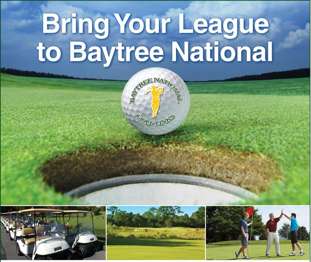 Photo collage with text that reads Bring Your League to Baytree National and feathures close up of Baytree Logo golf ball, a line of golf carts, a golf course fairway with flag stick in distance and three male golfer's celebrating on the green