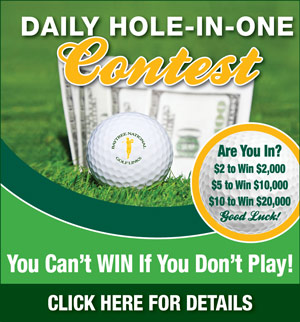Graphic promoting Baytree National Daily Hole-in-One contest. Links to a flyer with the following information. Hole 12 Par 3. Women 115 yards, Men 50 years and older 130 yards and Men under 50 years old 150 yards. Cost is 2 dollars for a shot to win 2000 dollars, 5 dollars to win 10,000 dollars and 10 dollars to win 20,000 dollars. Enter the Hole-in-One contest at the Golf Shop. For more information call The Golf Shop at 321-259-9060.